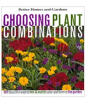 Choosing Plant Combinations: 501 beautiful ways to mix and match color and shape in the garden (Bett