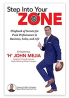 Step Into Your Zone: Playbook of Secrets for Peak Performance in Business, Sales, and Life Paperback