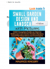 SMALL GARDEN DESIGN AND LANDSCAPING WITH PICTURES: 2020 Complete Guide on How to Make Your Own Home